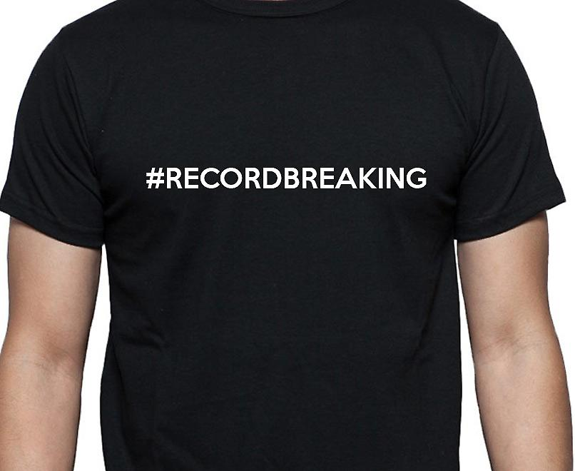 #Recordbreaking Hashag Recordbreaking Black Hand Printed T shirt