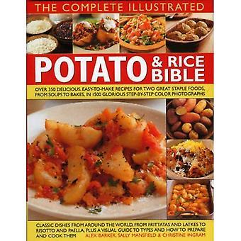 Den kompletta illustrerade potatis och ris Bibeln: över 300 läckra, lätt att göra recept för två All-time baslivsmedel, från soppor till bakar, visas steg... Fotografier (den kompletta illustrerade)