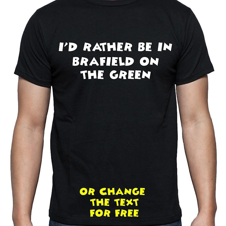 I'd Rather Be In Brafield on the green Black Hand Printed T shirt