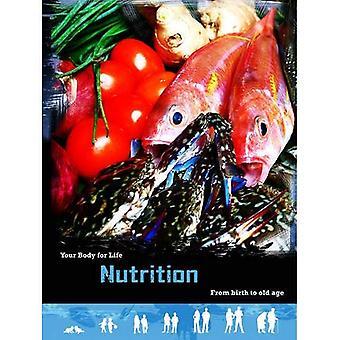 Ernæring: Fra fødsel til alderdom (kroppen For livet)