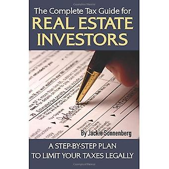 Complete Tax Guide for Real Estate Investors: A Step-by-Step Plan to Limit Your Taxes Legally