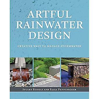 Sluga regnvatten Design: Kreativa sätt att hantera dagvatten