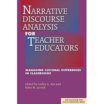 Narrative Discourse Analysis for Teacher Educators: Managing Cultural Differences in Classrooms (Discourse and...