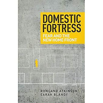 Domestic Fortress: Fear and the New Home Front