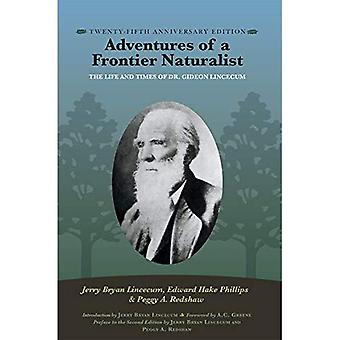 Adventures of a Frontier Naturalist: The Life and Times of Dr. Gideon Lincecum, 25th Anniversary Edition (Gideon Lincecum Nature and Environment Series)