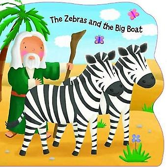 The Zebras and the Big Boat (Bobbly Bible Tales) [Board book]