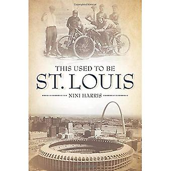 This Used to Be St. Louis