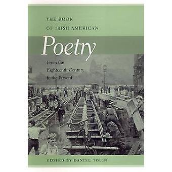 Irische amerikanische Gedichtband aus dem achtzehnten Jahrhundert bis zur Gegenwart von Tobin & Daniel