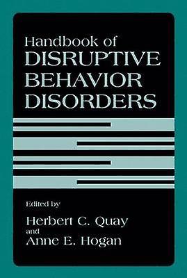 Handbook of Disruptive Behavior Disorders by Hogan & Anne E.