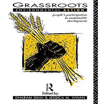 Grassroots Environmental Action Peoples Participation in Sustainable Development by Ghai & Dharam P.