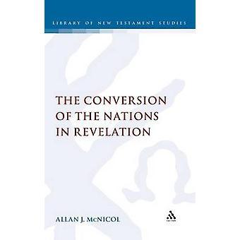 Die Umwandlung der Nationen in der Offenbarung durch McNicol & Allan J.