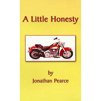 A Little Honesty Trials and Triumphs of a Prince of Balona by Pearce & Jonathan