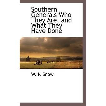 Southern Generals Who They Are and What They Have Done by Snow & W. P.