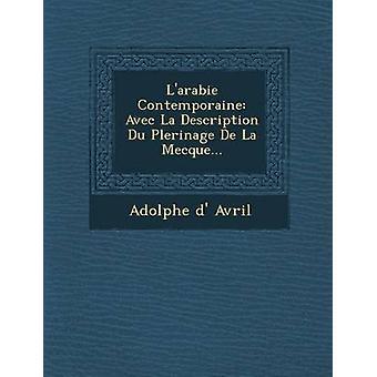 Larabie Contemporaine Avec La descripción Du Plerinage De La Meca... por d Avril y Adolphe