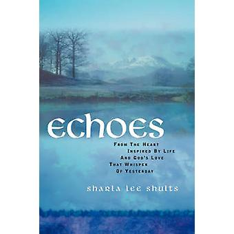 Echoes by Shults & Sharla & Lee