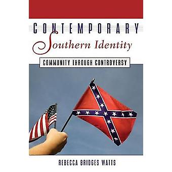 Contemporary Southern Identity Community Through Controversy by Wats & Rebecca Bridges