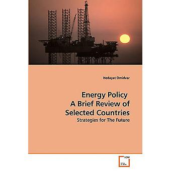 Energy Policy  A Brief Review of Selected Countries by Omidvar & Hedayat