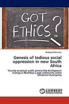 Genesis of Tedious Social Oppression in New South Africa by Mthembu Ntokozo