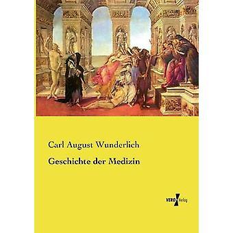 Geschichte der Medizin by Wunderlich & Carl August