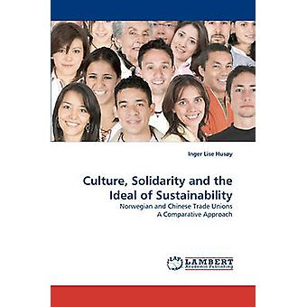 Culture Solidarity and the Ideal of Sustainability by Husy & Inger Lise