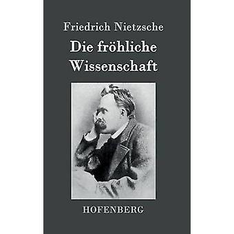 Frhliche ニーチェ ・ フリードリヒによって科学を死ぬ