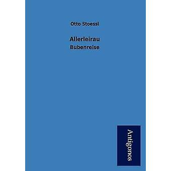 Allerleirau by Stoessl & Otto