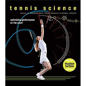 Tennis Science - Optimizing Performance on the Court by Bruce Elliot -
