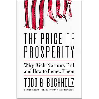 The Price of Prosperity - Why Rich Nations Fail and How to Renew Them