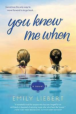 You Knew Me When by Emily Liebert - 9780451419446 Book