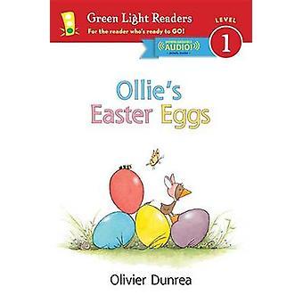 Ollie's Easter Eggs (Reader) by Olivier Dunrea - 9780544809116 Book