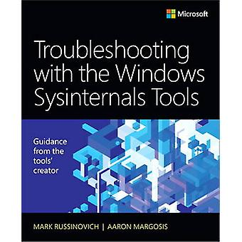 Troubleshooting with the Windows Sysinternals Tools by Mark E. Russin