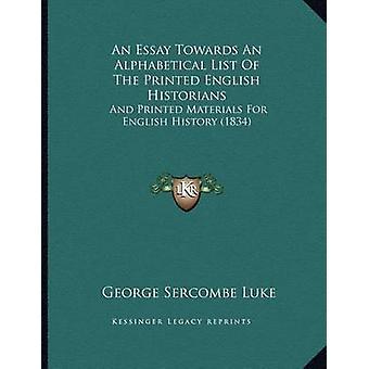 An Essay Towards an Alphabetical List of the Printed English Historia