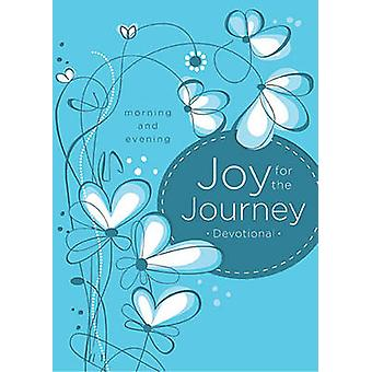 Joy for the Journey - Morning and Evening by Thomas Nelson - 978140032