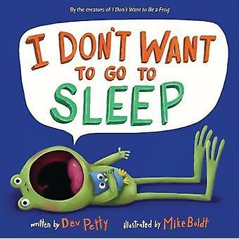 I Don't Want to Go to Sleep by I Don't Want to Go to Sleep - 97815247