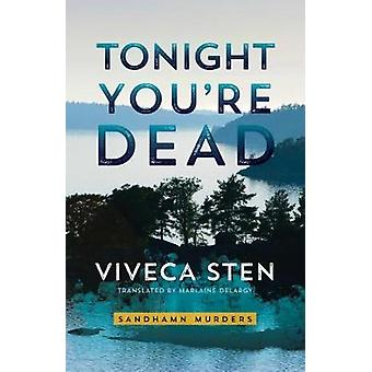 Tonight You're Dead by Viveca Sten - 9781542048538 Book