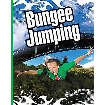 Bungee Jumping by K C Kelley - 9781609732066 Book