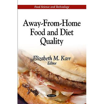 Away-from-Home Food & Diet Quality by Elizabeth M. Karr - 97816120996