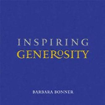 Inspiring Generosity by Barbara Bonner - 9781614291107 Book