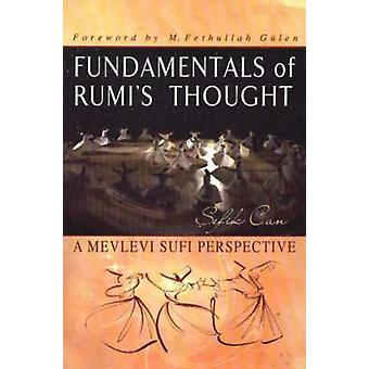 Fundamentals of Rumi's Thought - A Mevlevi Sufi Perspective by Sefik C