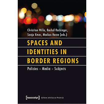 Spaces and Identities in Border Regions - Policies Media Subjects by C