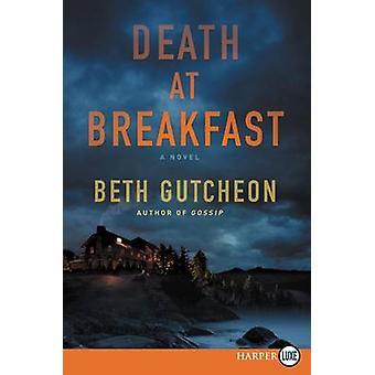 Death at Breakfast by Beth Gutcheon - 9780062466334 Book