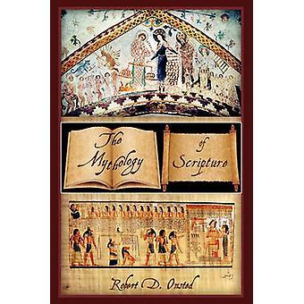 The Mythology of Scripture von Onsted & Robert D.