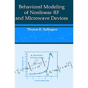 Behavioral Modeling of Nonlinear RF and Microwave Devices by Turlington & Thomas & R