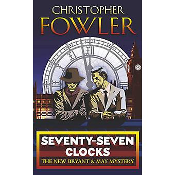 SeventySeven Clocks by Christopher Fowler