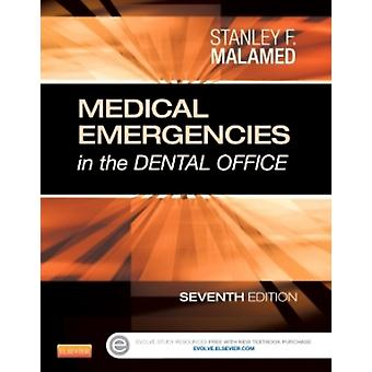 Medical Emergencies In The Dental Offic by Malamed Stanley F.