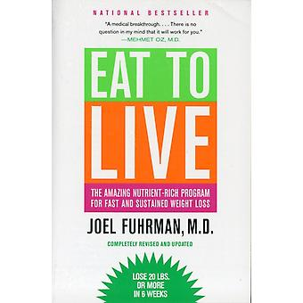 Eat to Live: The Amazing Nutrient-Rich Program for Fast and Sustained Weight Loss (Paperback) by Fuhrman Joel