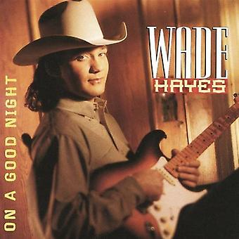 Wade Hayes - importazione USA su un Good Night [CD]