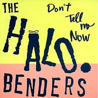Halo Benders - ikke fortælle mig nu [CD] USA importerer