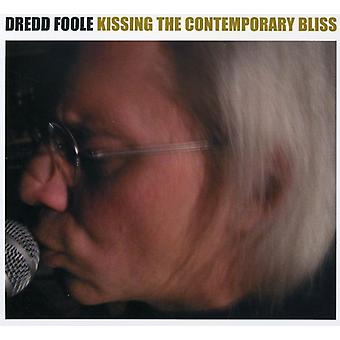 Dredd Foole - Kissing the Contemporary Bliss [CD] USA import