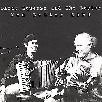 Daddy Squeeze & the Doctor - You Better Mind [CD] USA import